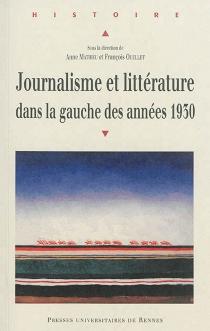 Journalisme et littérature dans la gauche des années 1930 -