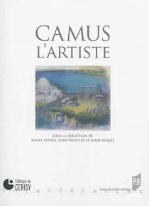 Camus, l'artiste : colloque de Cerisy - Centre culturel international . Colloque (2013)