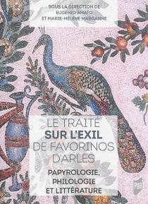 Le traité Sur l'exil de Favorinos d'Arles : papyrologie, philologie et littérature -