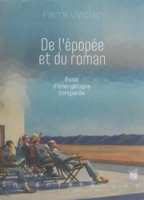 De l'épopée et du roman : essai d'énergétique comparée - PierreVinclair