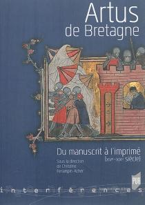 Artus de Bretagne : du manuscrit à l'imprimé (XIVe-XIXe siècle) -