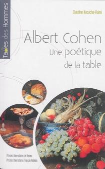 Albert Cohen : une poétique de la table - ClaudineNacache-Ruimi