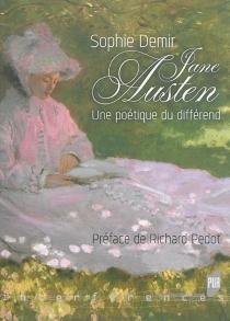 Jane Austen : une poétique du différend - SophieDemir