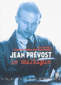 Jean Prévost : le multiple -