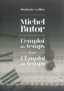 Michel Butor : l'emploi du temps dans L'emploi du temps - StéphaneGallon