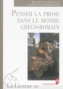Penser la prose dans le monde gréco-romain -