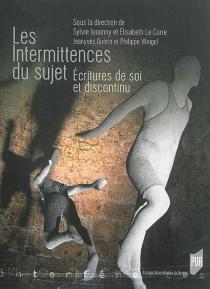 Les intermittences du sujet : écritures de soi et discontinu - JeanyvesGuérin