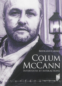 Colum McCann : intertextes et interactions - Bertrand Cardin