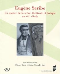 Eugène Scribe : un maître de la scène théâtrale et lyrique au XIXe siècle -