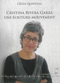 Cristina Rivera Garza : une écriture-mouvement - CécileQuintana