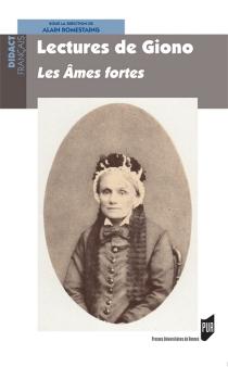 Lectures de Giono : Les âmes fortes - AlainRomestaing