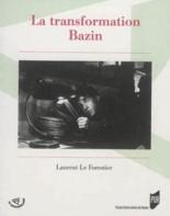 La transformation Bazin - LaurentLe Forestier