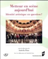 Metteur en scène aujourd'hui : identité artistique en question ? - IzabellaPluta