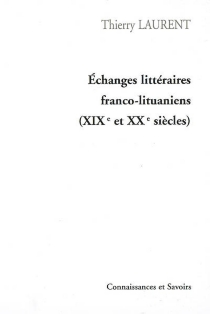 Echanges littéraires franco-lituaniens (XIXe et XXe siècles) - ThierryLaurent