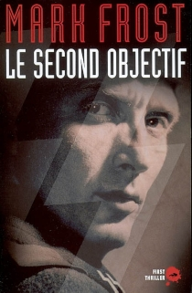 Le second objectif - Mark Frost