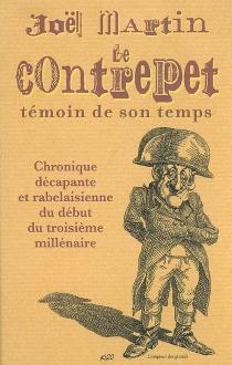 Le contrepet, témoin de son temps : chronique décapante et rabelaisienne du début du troisième millénaire - JoëlMartin