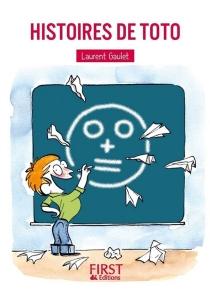 Histoires de Toto : 150 blagues irrésistibles pour petits et grands enfants - LaurentGaulet