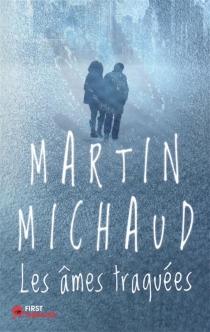 Les âmes traquées - MartinMichaud