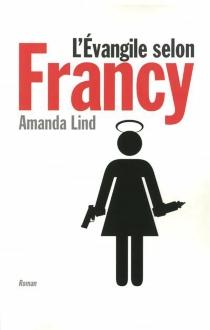 L'Evangile selon Francy - AmandaLind