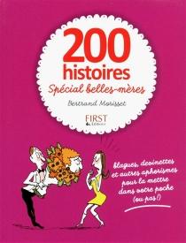 200 histoires spécial belles-mères : blagues, devinettes et autres aphorismes pour la mettre dans votre poche (ou pas !) - BertrandMorisset
