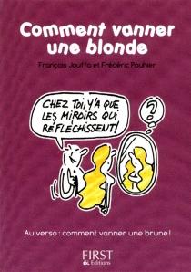 Comment vanner une blonde| Comment vanner une brune - FrançoisJouffa