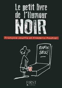 Le petit livre de l'humour noir - FrançoisJouffa