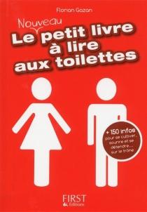 Le nouveau petit livre à lire aux toilettes - FlorianGazan