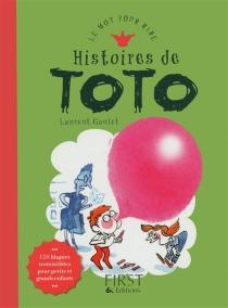 Histoires de Toto : 120 blagues irrésistibles pour petits et grands enfants - LaurentGaulet