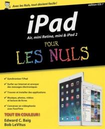 iPad Air, mini Retina, mini et iPad 2 pour les nuls : édition iOS 7 - Edward C.Baig