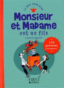 Monsieur et Madame ont un fils : 150 prénoms à retrouver ! - LaurentGaulet