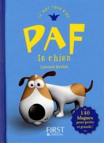 Paf le chien : 140 blagues pour petits et grands ! - LaurentGaulet