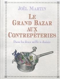 Le grand bazar aux contrepèteries : dans les deux mille à choisir - JoëlMartin