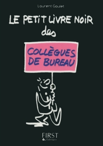 Le petit livre noir des collègues de bureau - LaurentGaulet