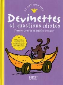 Devinettes et questions idiotes : 150 questions complètement loufoques pour rire entre amis ! - FrançoisJouffa
