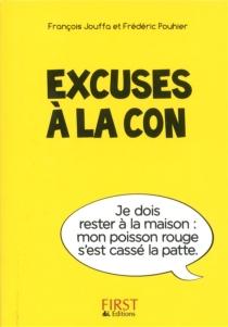 Excuses à la con - FrançoisJouffa