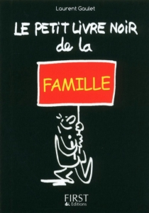 Le petit livre noir de la famille - LaurentGaulet