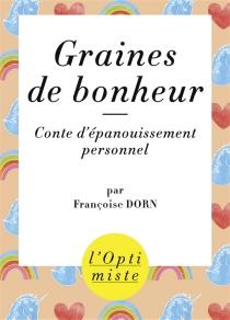 Graines de bonheur : conte d'épanouissement personnel - FrançoiseDorn