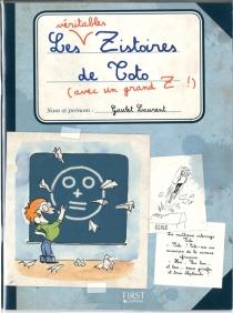 Les véritables zistoires de Toto (avec un grand Z !) - LaurentGaulet