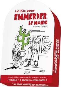 Le kit pour emmerder le monde - LaurentGaulet