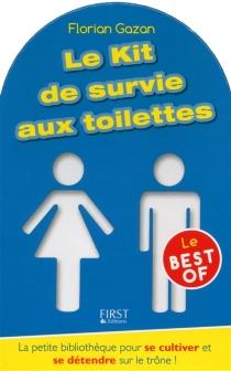 Le kit de survie aux toilettes : le best of - FlorianGazan