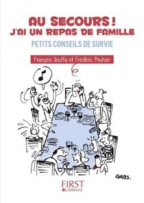 Au secours ! J'ai un repas de famille : petits conseils de survie - FrançoisJouffa