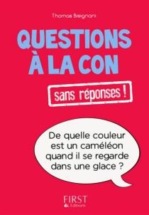Questions à la con sans réponses ! - ThomasBisignani