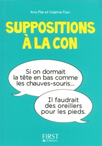 Suppositions à la con - Valérie Flan