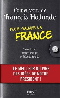 Carnet secret de François Hollande pour sauver la France - FrançoisJouffa