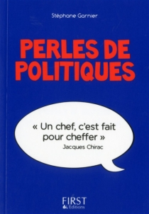 Perles de politiques : perles et lapsus de la Ve République - StéphaneGarnier