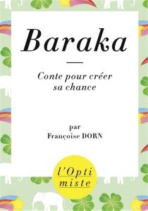 Baraka : conte pour créer sa chance - FrançoiseDorn