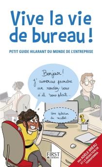 Vive la vie de bureau ! : petit guide hilarant du monde de l'entreprise - AdèleBréau