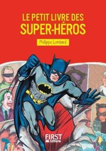 Le petit livre des super-héros - PhilippeLombard
