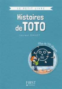 Histoires de Toto : plus de 150 blagues - LaurentGaulet