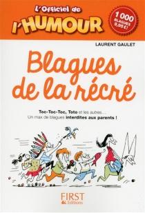 L'officiel de l'humour : blagues de la récré : 1.000 blagues - LaurentGaulet